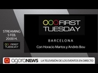 Streaming First Tuesday Barcelona con Horacio Martos y Andrés Bou