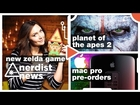 New ZELDA game, MAC PRO Pre-Orders, Planet of the Apes 2 & More: Nerdist News w/ Jessica Chobot