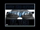 Doug Thee Savage- Make It Clap Ft. TCB (Prod.DTSBEATZ)