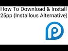 How To Download & Install 25pp (Installous Alternative)