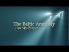 The Baltic Anomaly Live Wallpaper