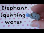 Elephant Squirting Water Tutorial: Polymer Clay Charm