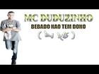 MC Duduzinho - Na Madruga Cuzin De Bebada Não Tem Dono (DJ R15) Lançamento 2013
