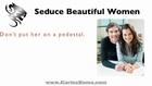 Seduce Beautiful  Women